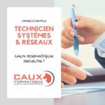 CAUX FORMATIQUE recrute un technicien systèmes et réseaux H/F